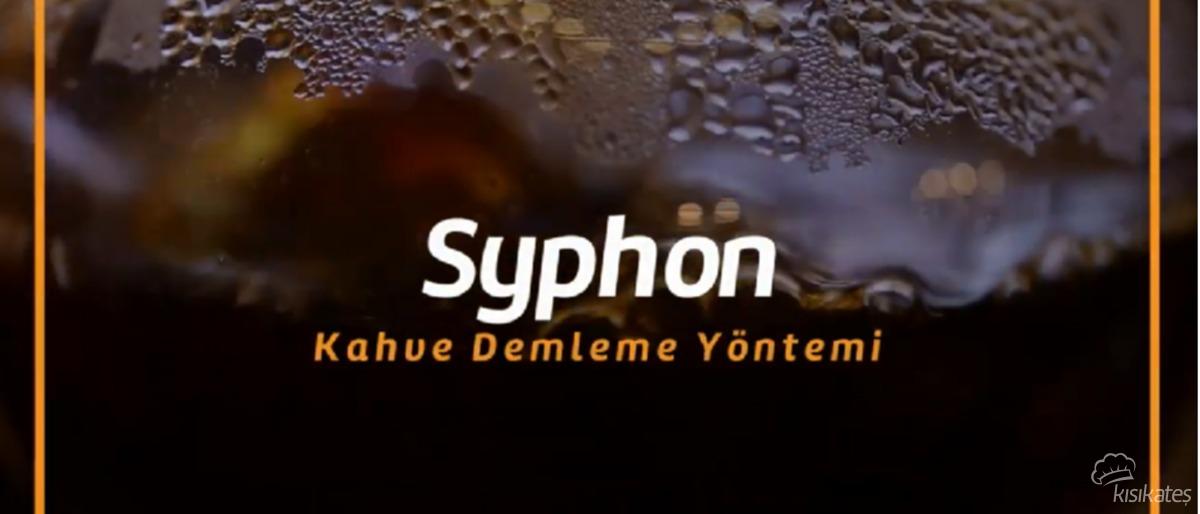 Syphon Demleme Yöntemi Nedir, Nasıl Yapılır ?